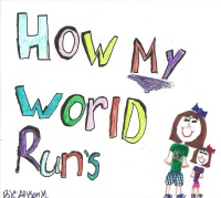 How My World Runs
